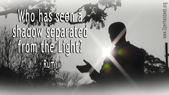 Rumi on light and shadow (darkness).