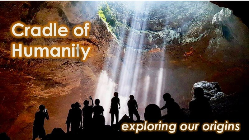 Cradle of Humanity - exploring our true origins