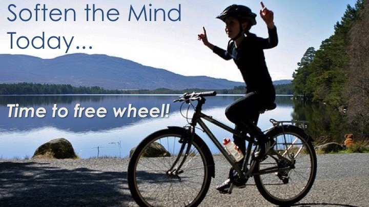 Free wheeling to soften the mind