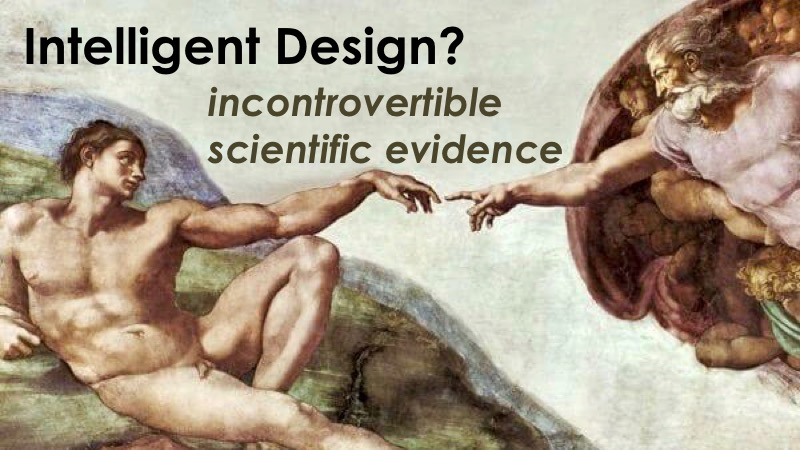 Intelligent Design - incontrovertibe evidence