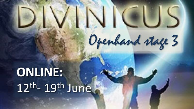 Openhand DIVINICUS retreat Online: 12th-19th June