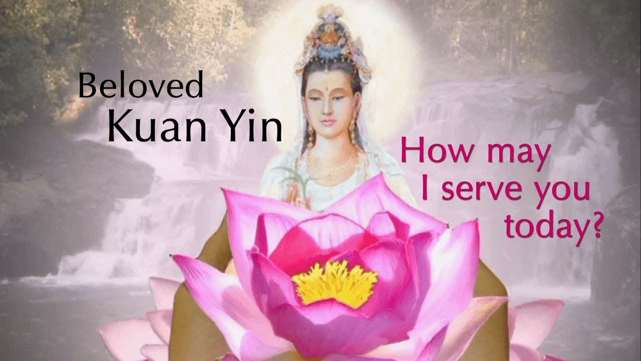 Quan Yin and service