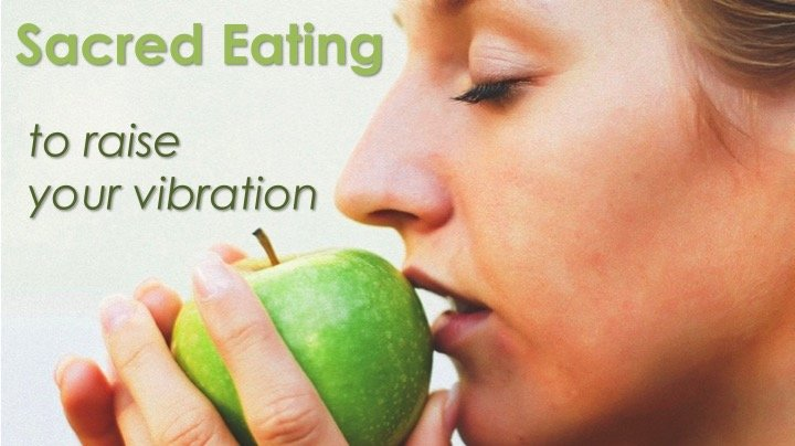Sacred eating to raise your vibration