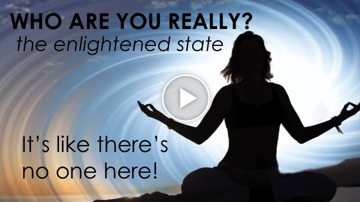 Who are you really?...the enlightened state