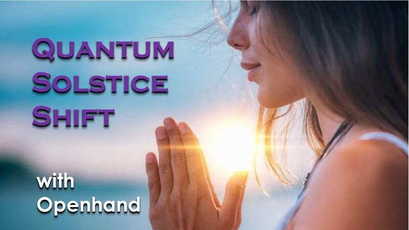 Solstice Quantum Shift with Openhand